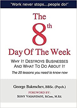 The 8th Day Of The Week: Why It Destroys Businesses And What To Do About It