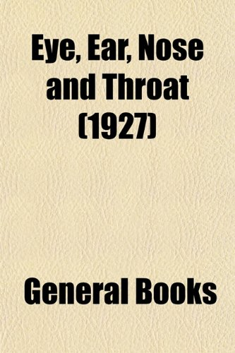 Eye, Ear, Nose and Throat (Volume 1927)