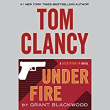 Tom Clancy Under Fire: A Campus Novel (       UNABRIDGED) by Grant Blackwood Narrated by Scott Brick