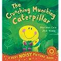 The Crunching Munching Caterpillar (Very Noisy Picture Books)