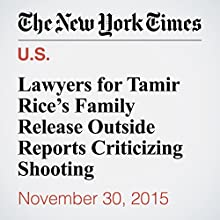 Lawyers for Tamir Rice's Family Release Outside Reports Criticizing Shooting (       UNABRIDGED) by Mitch Smith Narrated by Keith Sellon-Wright