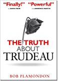 img - for The Truth About Trudeau book / textbook / text book