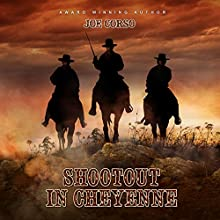 Shootout in Cheyenne Audiobook by Joe Corso Narrated by Ted Warren