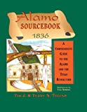 img - for Alamo Sourcebook 1836: A Comprehensive Guide to the Alamo and the Texas Revolution by Timothy J. Todish (1998-03-01) book / textbook / text book