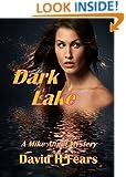 Dark Lake: A Mike Angel Mystery (Mike Angel Mysteries Book 2)