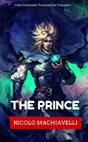 The Prince: Color Illustrated, Formatted for E-Readers (Unabridged Version) (English Edition)