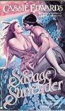 Savage Surrender (044105384X) by Edwards, Cassie
