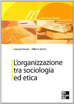 organizzazione tra sociologia ed etica: 9788838616839: Amazon.com