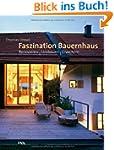 Faszination Bauernhaus: Renovieren -...