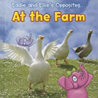 Eddie and Ellie's Opposites at the Farm
