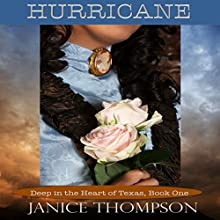 Hurricane: Deep in the Heart of Texas, Book 1 (       UNABRIDGED) by Janice Thompson Narrated by Steven A. Gannett