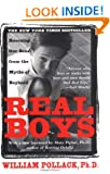 Real Boys: Rescuing Our Sons from the Myths of Boyhood