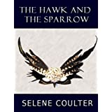 The Hawk and the Sparrow (Quick Reads 2011)by Selene Coulter