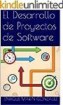 El Desarrollo de Proyectos de Software