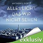 Alles Licht, das wir nicht sehen (       ungekürzt) von Anthony Doerr Gesprochen von: Frank Arnold