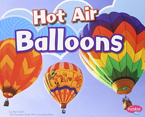 Hot Air Balloons (Pebble Plus: Aircraft)