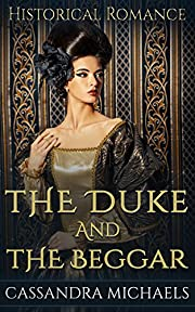 HISTORICAL ROMANCE: Regency Romance: The Duke & The Beggar (Duke Military Pregnancy Romance) (19th Century Victorian Romance Short Stories)