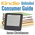 Kindle Unlimited Consumer Guide | James Christiansen