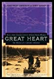 Image of Great Heart: The History of a Labrador Adventure