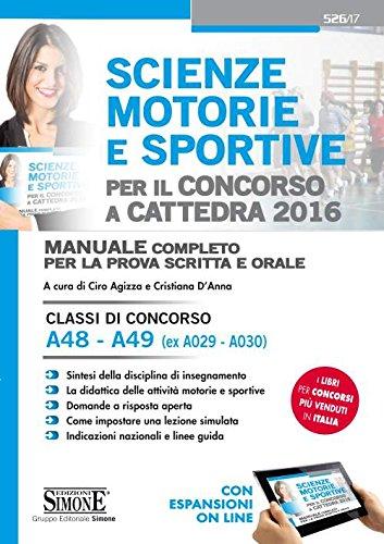 Scienze motorie e sportive per il concorso a cattedra 2016 Manuale completo per la prova scritta e orale Class PDF