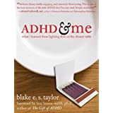 ADHD and Me: What I Learned from Lighting Fires at the Dinner Tableby Blake E. S. Taylor