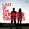 Last of the Summer Tomatoes Audiobook by Sherrie Henry Narrated by Paul Morey