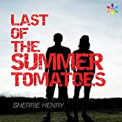 Last of the Summer Tomatoes | [Sherrie Henry]