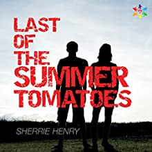Last of the Summer Tomatoes (       UNABRIDGED) by Sherrie Henry Narrated by Paul Morey