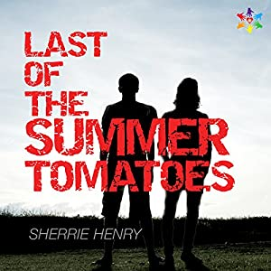 Last of the Summer Tomatoes Audiobook