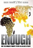 img - for Enough: Why the World's Poorest Starve in an Age of Plenty. book / textbook / text book