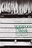 img - for Weapons of the Weak: Everyday Forms of Peasant Resistance by Scott James C. (1987-09-10) Paperback book / textbook / text book