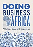 img - for Doing Business in Africa - A Strategic Guide for Entrepreneurs book / textbook / text book