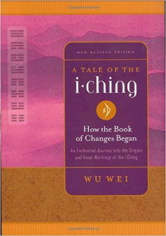 A Tale of the I Ching: How the Book of Changes Began (I Ching Wisdom)