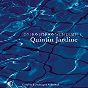 On Honeymoon with Death: Oz Blackstone Series, Book 5 | Quintin Jardine