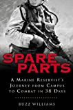 img - for Spare Parts: From Campus to Combat: A Marine Reservist's Journey from Campus to Combat in 38 Days book / textbook / text book