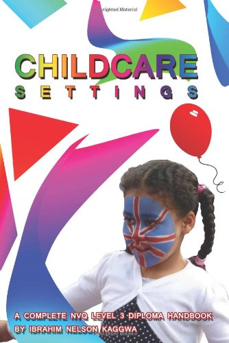 Book: Childcare Settings - A Complete NVQ Level Diploma Handbook by Ibrahim Nelson Kaggwa