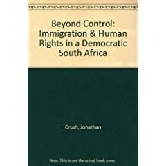 Beyond Control: Immigration & Human Rights in a Democratic South Africa