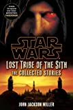 img - for Lost Tribe of the Sith: Star Wars: The Collected Stories (Star Wars: Lost Tribe of the Sith) book / textbook / text book