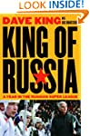 King of Russia: A Year in the Russian...