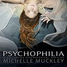 Psychophilia (       UNABRIDGED) by Michelle Muckley Narrated by Joy Nash