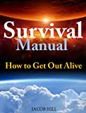 Survival Manual:  How to Get Out Alive