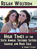 High Times at the Sixth Annual Succubus Sisters Garage and Bake Sale