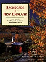 Backroads of New England: Your Guide To New England's Most Scenic Backroad Adventures (Pictorial Discovery Guide)