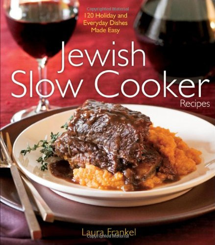Jewish Slow Cooker Recipes by Laura Frankel