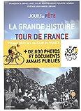 Jours de Fête - La grande histoire du Tour de France