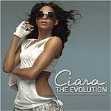 Ciara: The Evolution ~ Ciara