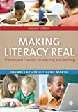 img - for Making Literacy Real: Theories and Practices for Learning and Teaching 2nd edition by Larson, Joanne, Marsh, Jackie (2014) Paperback book / textbook / text book
