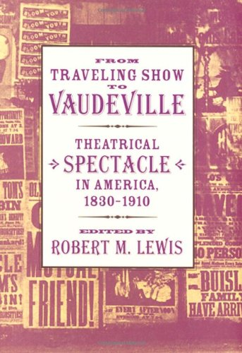 From Traveling Show to Vaudeville: Theatrical Spectacle...