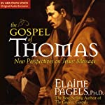 The Gospel of Thomas: A New Vision of the Message of Jesus   Elaine Pagels