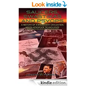 Saucers, Swastikas and Psyops: A History of a Breakaway Civilization:  Hidden Aerospace Technologies and Psychological Operations